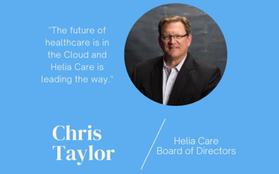 Helia Care Adds Board Member & Continues to Modernize Healthcare via Cloud-based Software